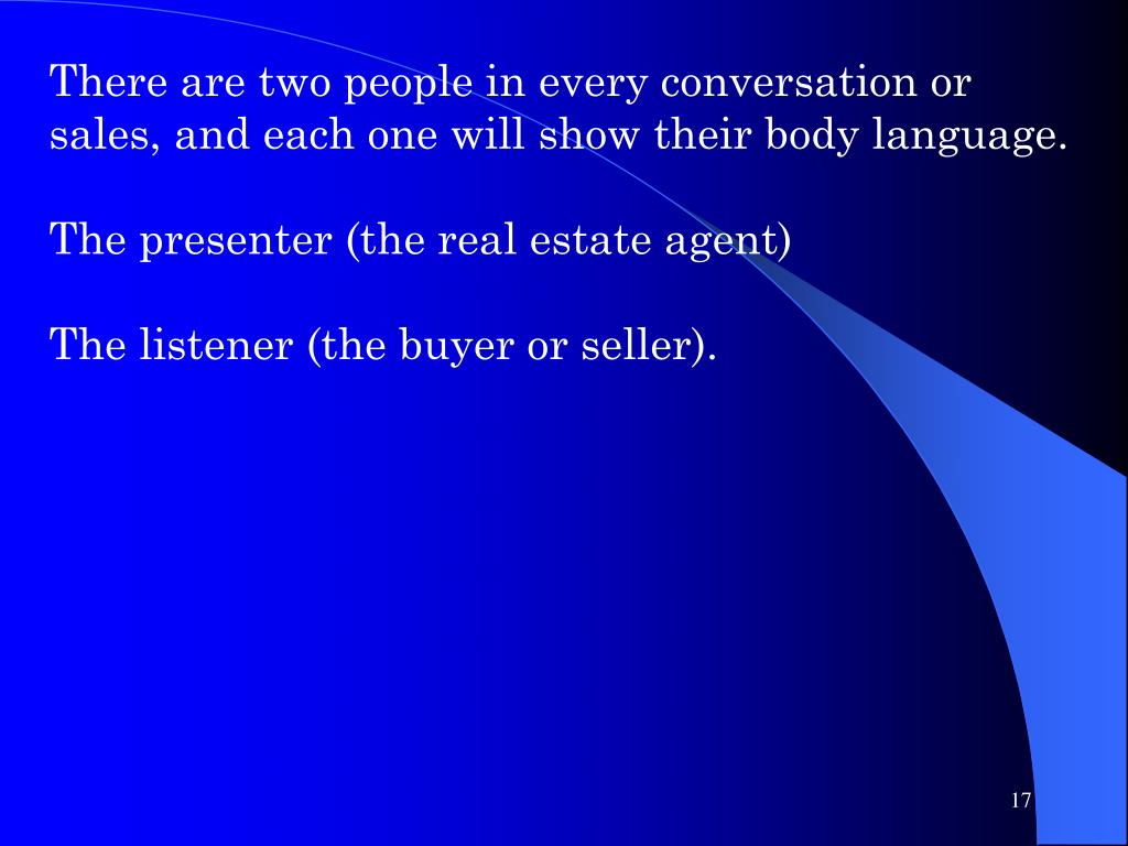 There are two people in every conversation or sales, and each one will show their body language.