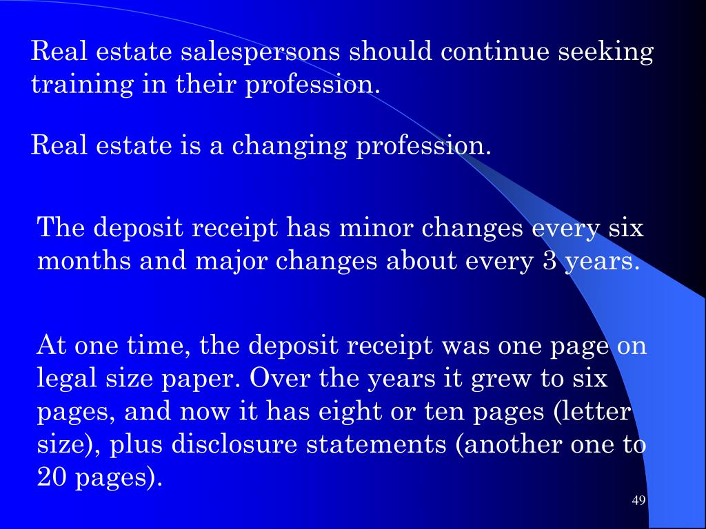 Real estate salespersons should continue seeking training in their profession.