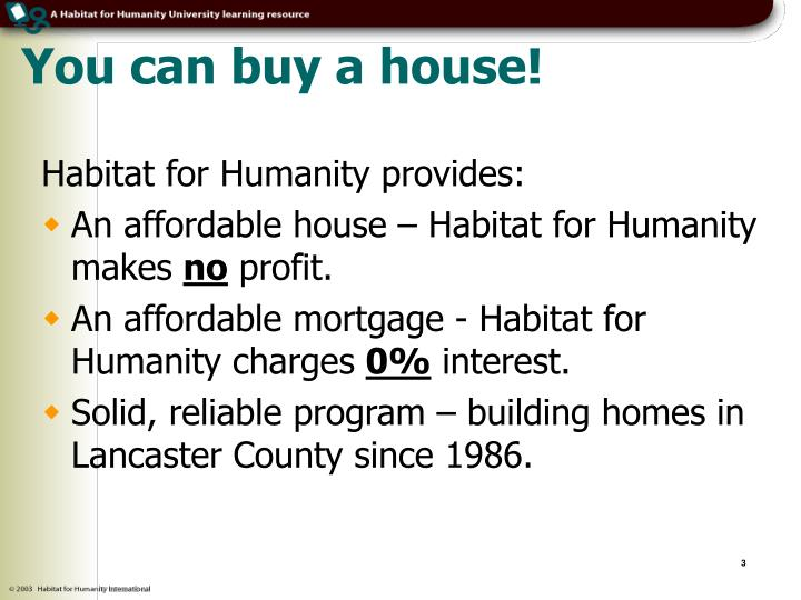 You can buy a house