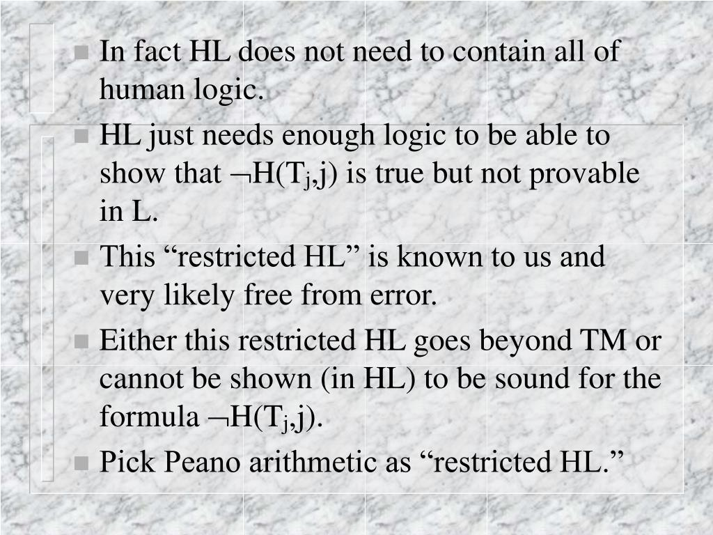 In fact HL does not need to contain all of human logic.