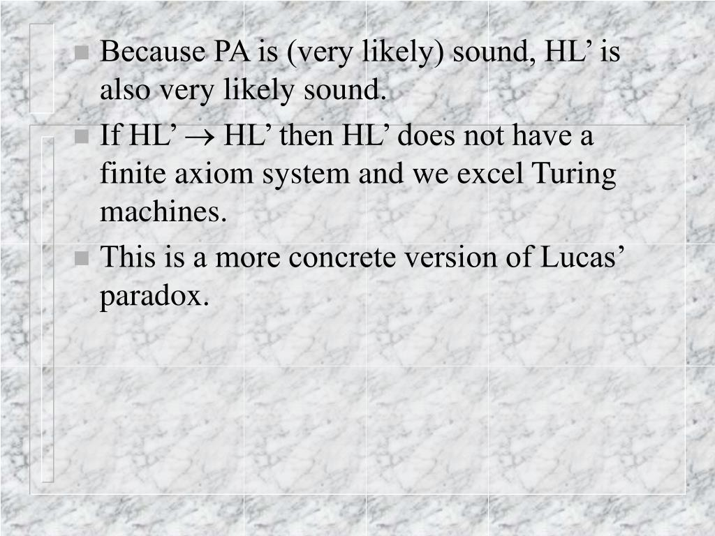 Because PA is (very likely) sound, HL' is also very likely sound.