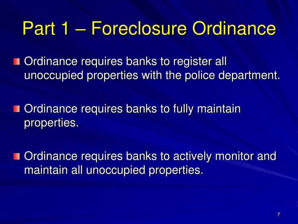 Part 1 – Foreclosure Ordinance