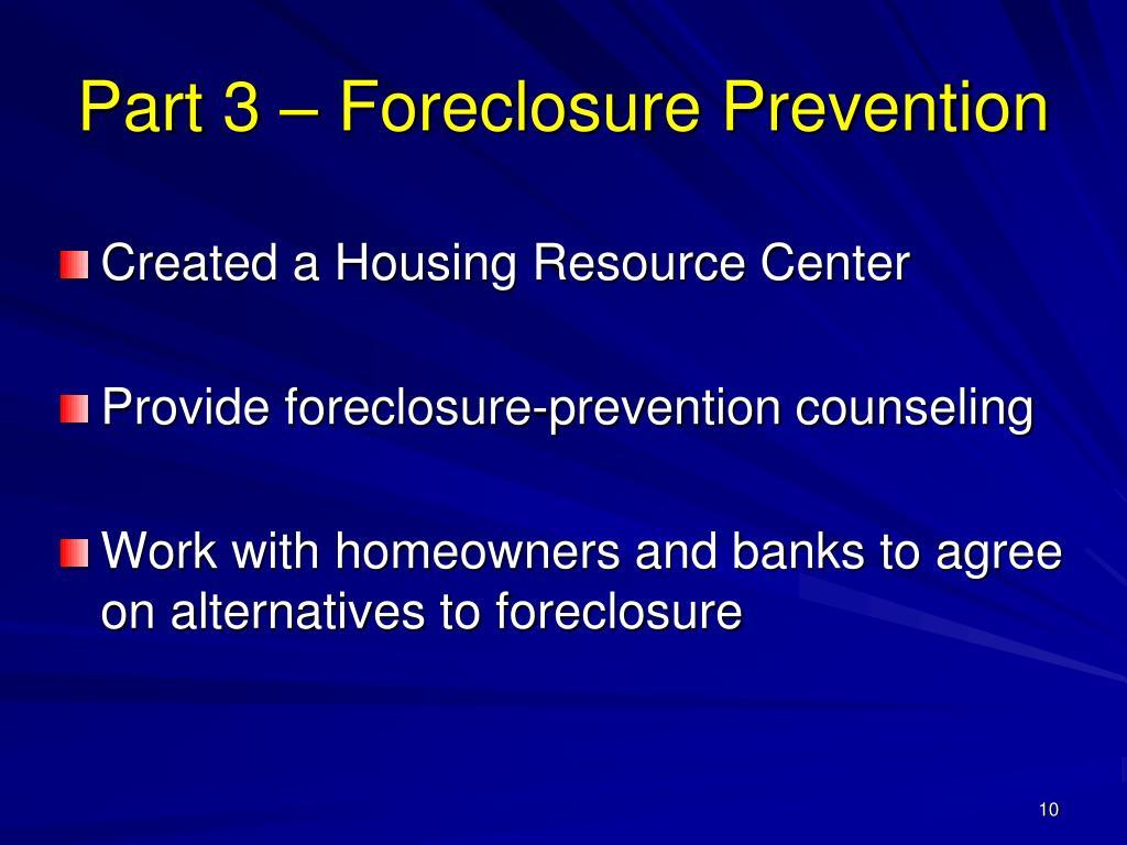Part 3 – Foreclosure Prevention