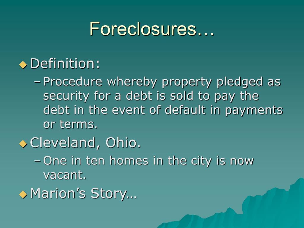 Foreclosures…