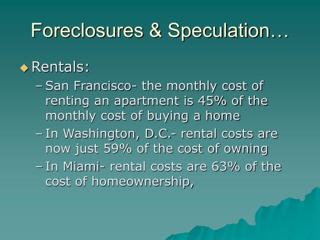 Foreclosures & Speculation…