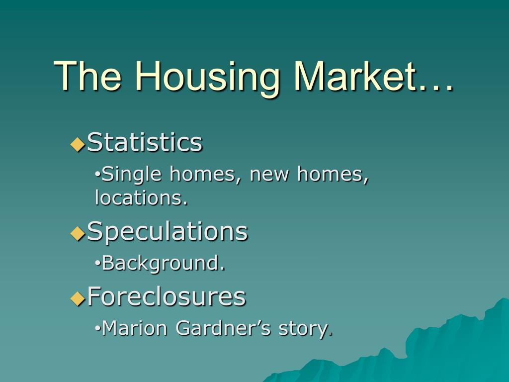 The Housing Market…