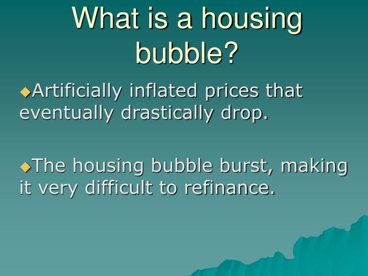 What is a housing bubble