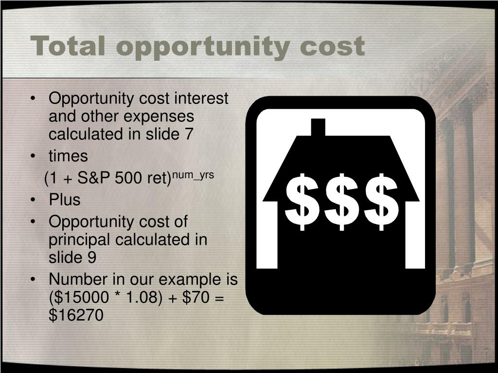 Total opportunity cost