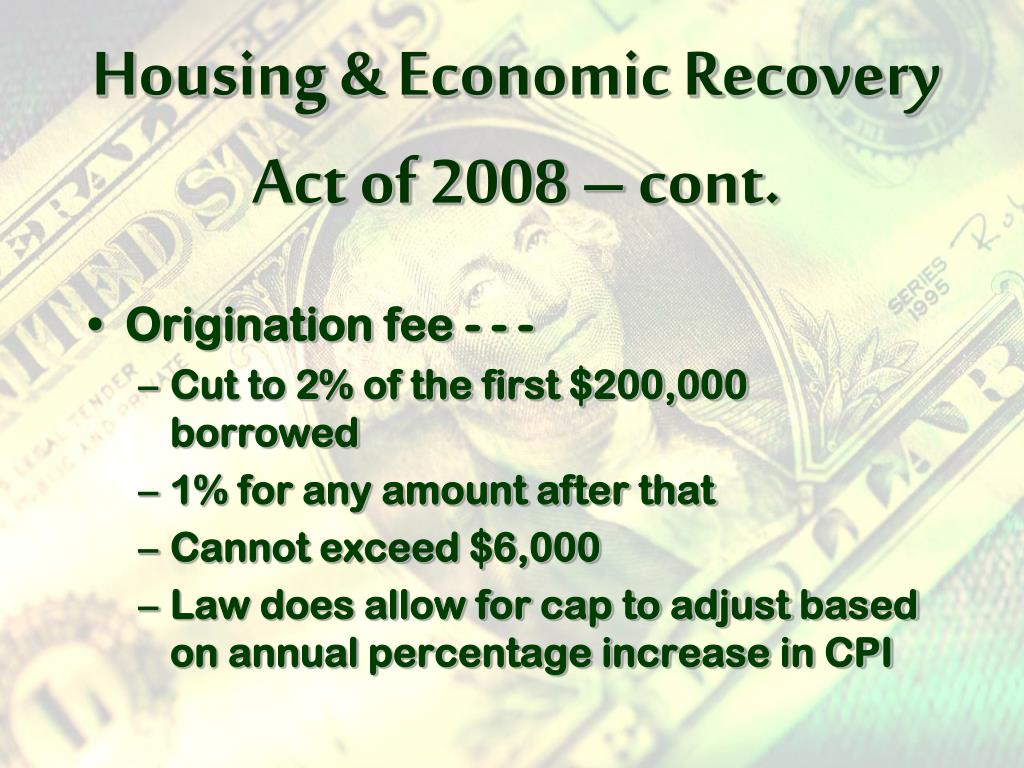 Housing & Economic Recovery Act of 2008 – cont.