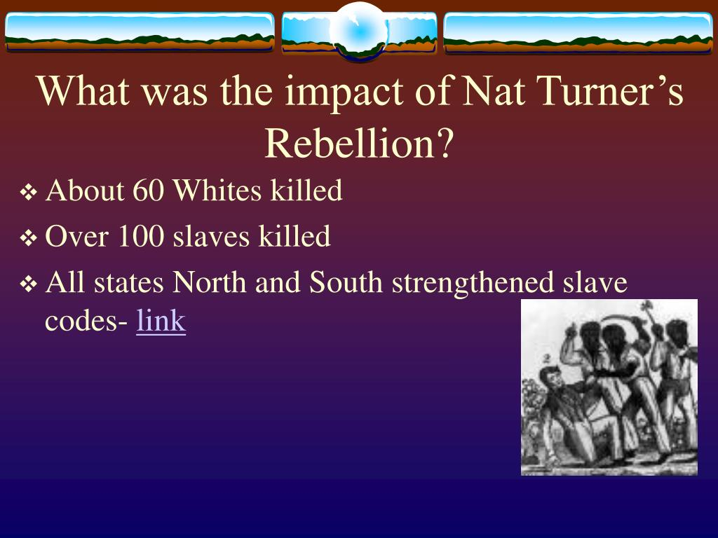 effects of nat turners rebellion essay Stephen oates' work named as the fires of jubilee: nat turner's fierce rebellion deals with nat turner's attempt to conduct a rebellion against slavery and.