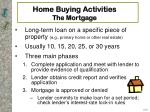 home buying activities the mortgage