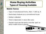 home buying activities types of housing available9