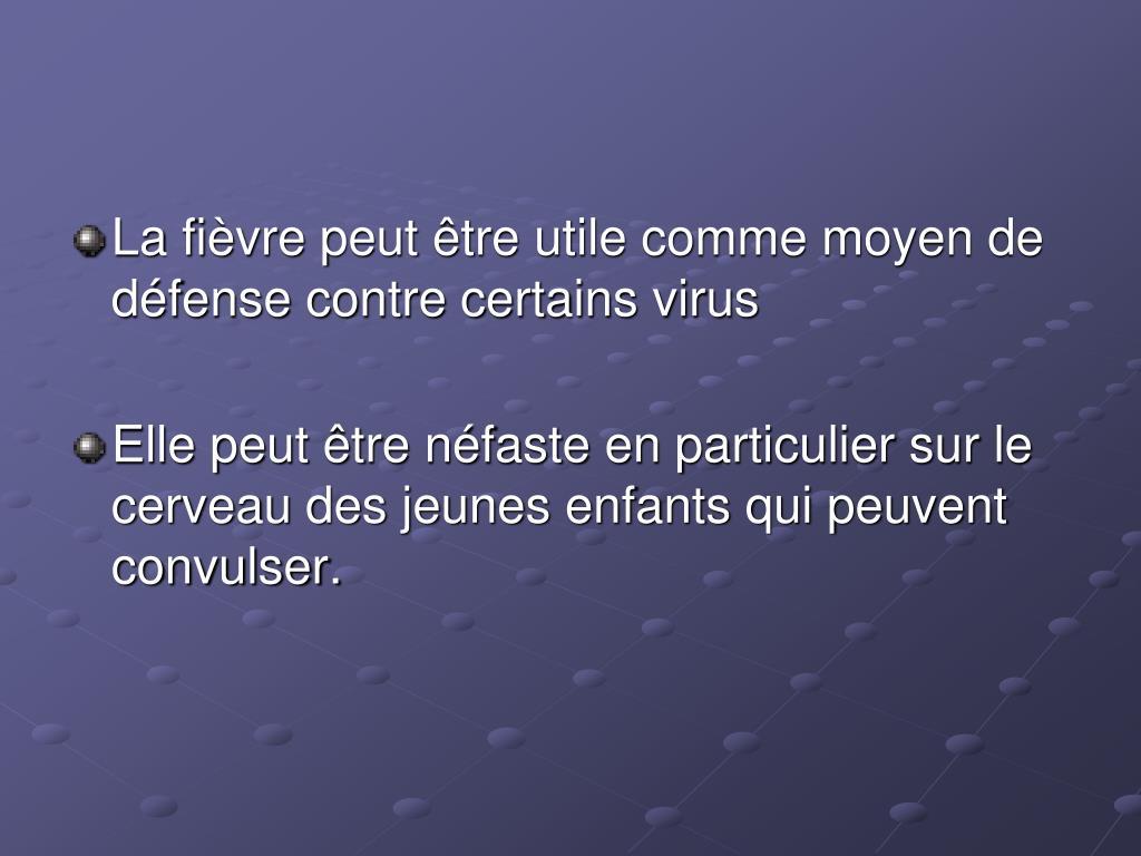 La fièvre peut être utile comme moyen de défense contre certains virus