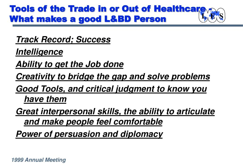 Tools of the Trade in or Out of Healthcare - What makes a good L&BD Person