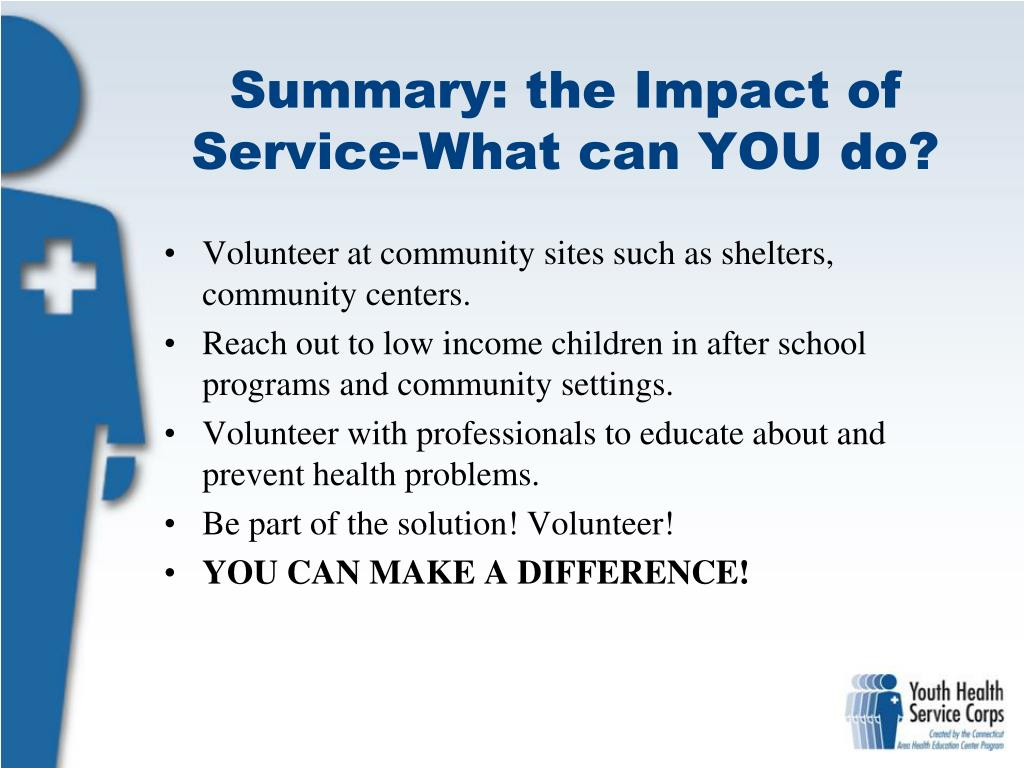 Summary: the Impact of Service-What can YOU do?