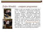 eljko klind i computer programmer