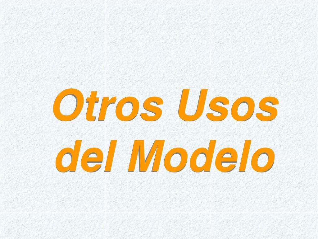 Otros Usos del Modelo