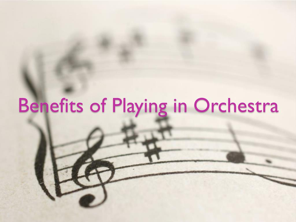 benefits of playing in orchestra