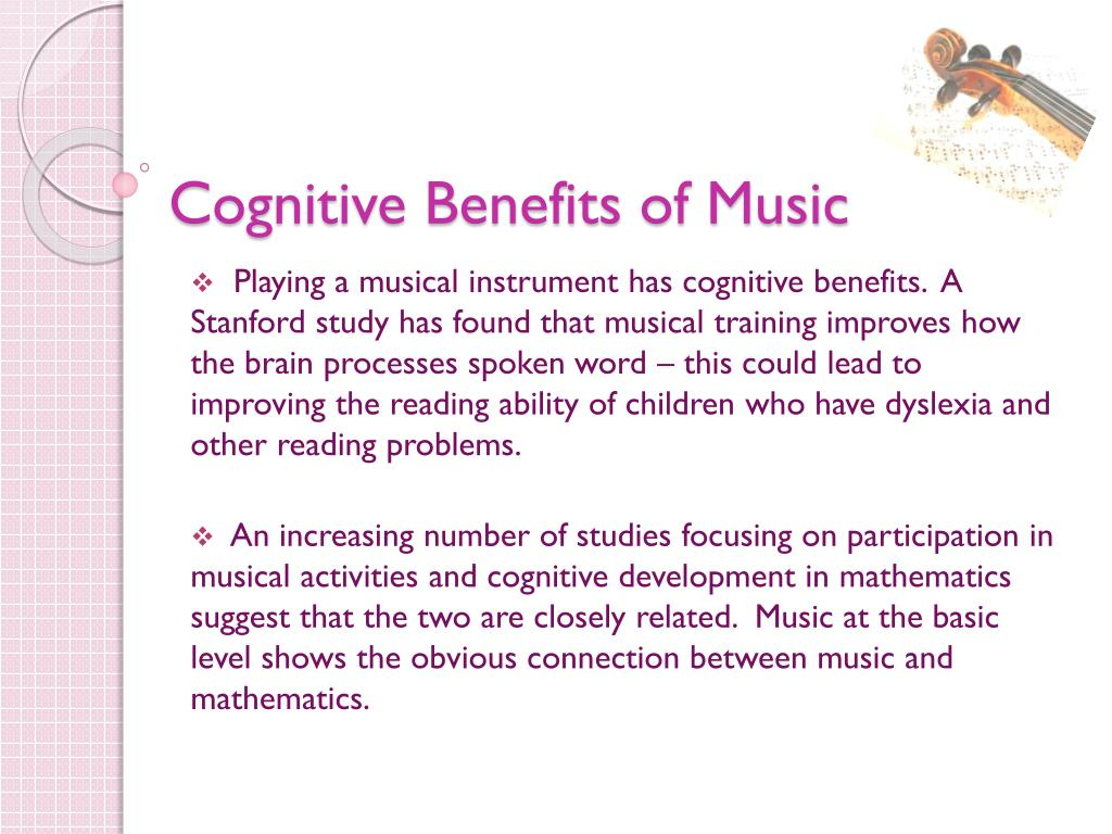 Cognitive Benefits of Music