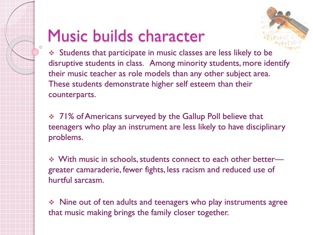 Music builds character