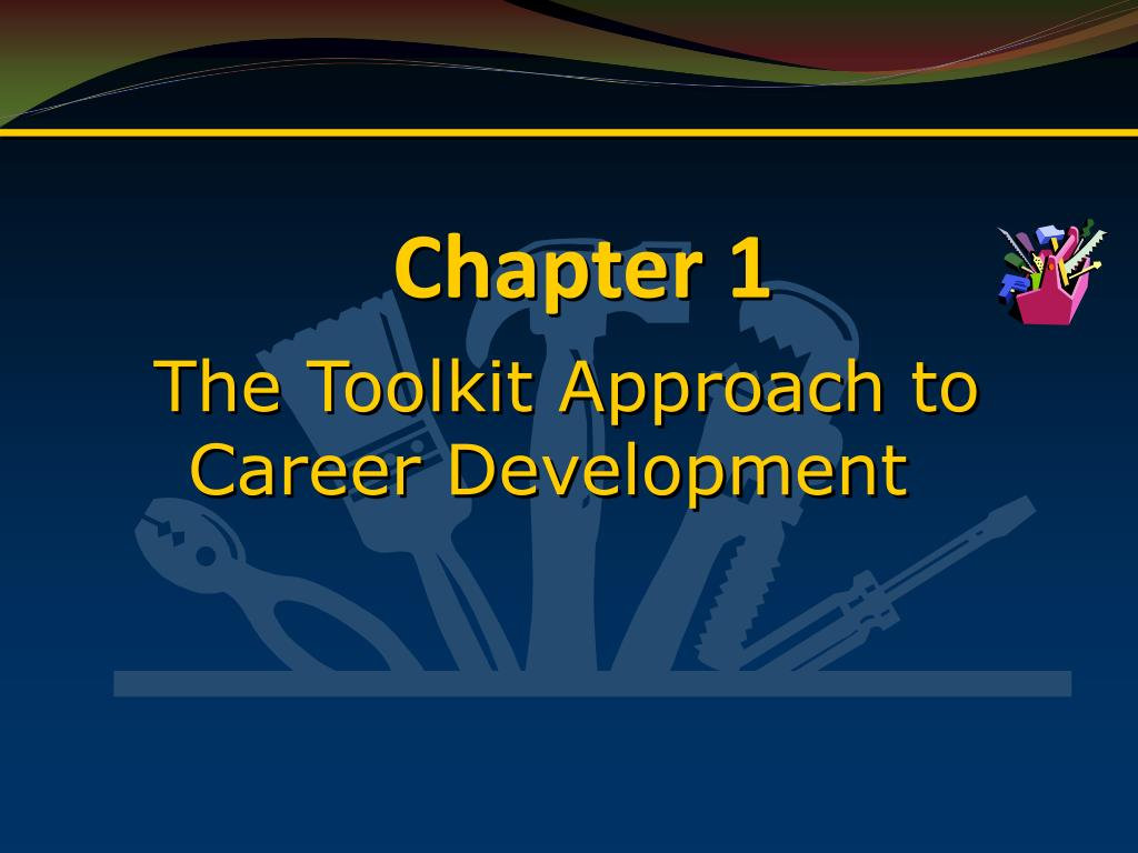The Toolkit Approach to Career Development