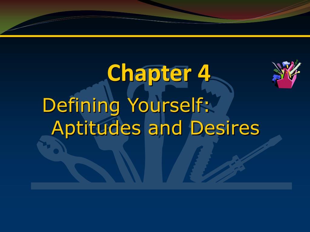 Defining Yourself: Aptitudes and Desires