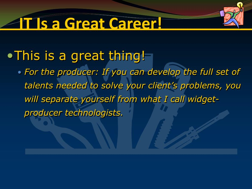 IT Is a Great Career!