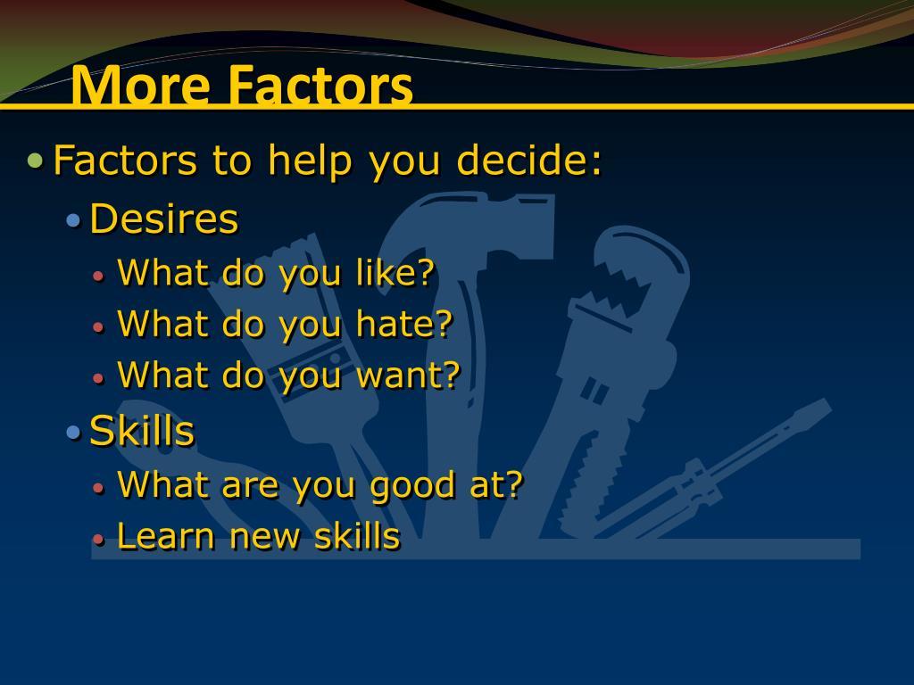 More Factors