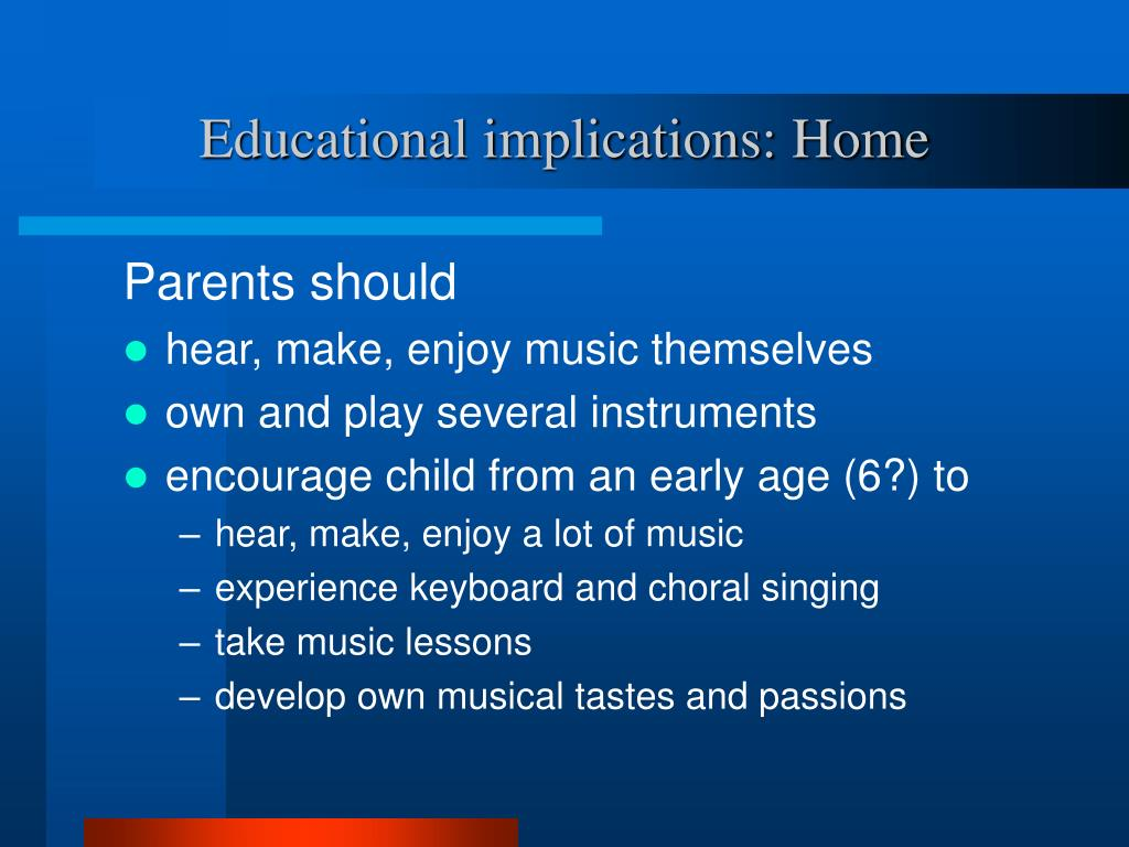 Educational implications: Home