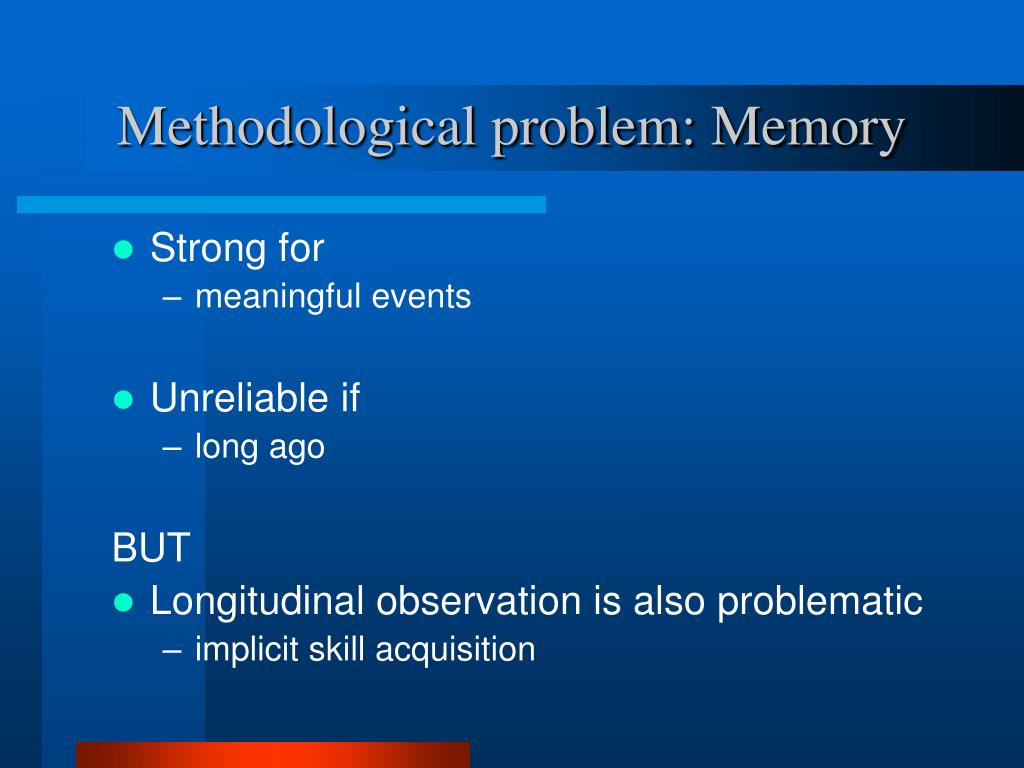 Methodological problem: Memory