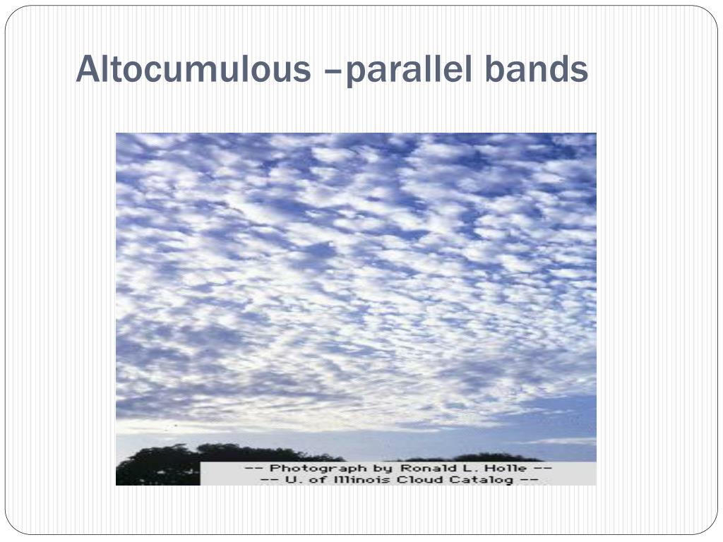Altocumulous –parallel bands