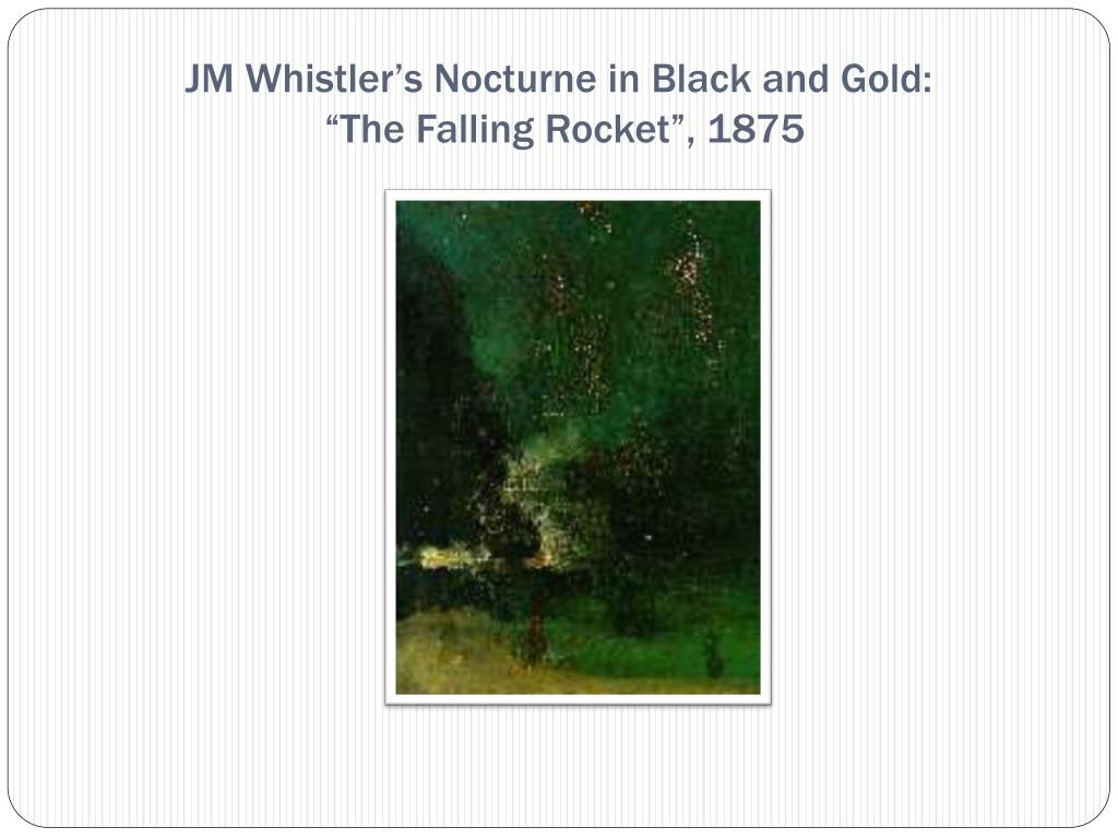 JM Whistler's Nocturne in Black and Gold: