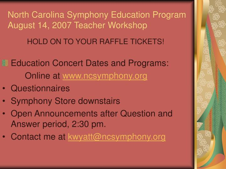 North carolina symphony education program august 14 2007 teacher workshop