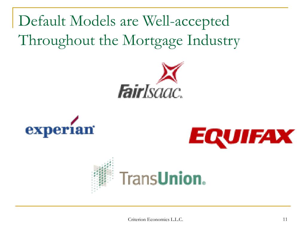 Default Models are Well-accepted Throughout the Mortgage Industry