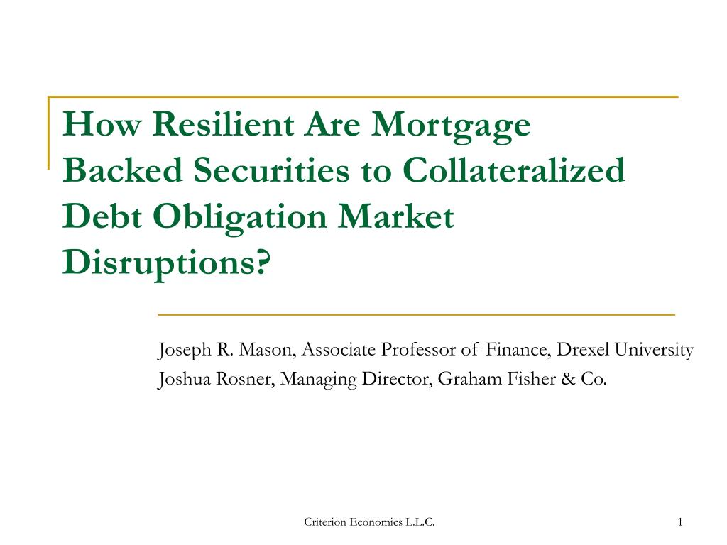How Resilient Are Mortgage Backed Securities to Collateralized Debt Obligation Market Disruptions?