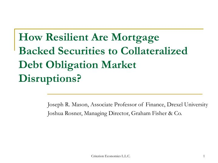 How resilient are mortgage backed securities to collateralized debt obligation market disruptions