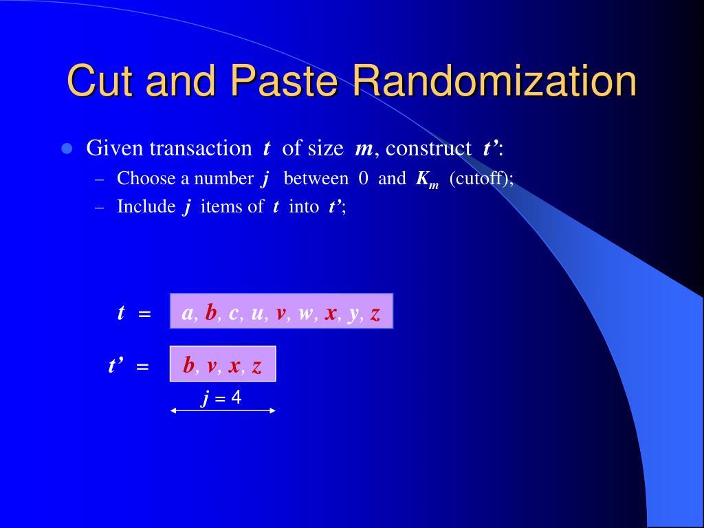 Cut and Paste Randomization