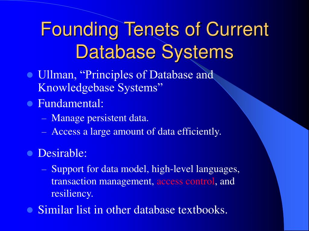 Founding Tenets of Current Database Systems