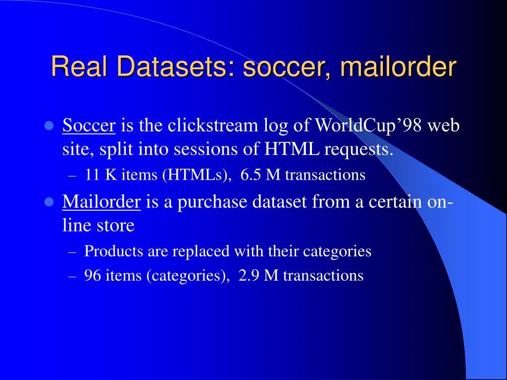 Real Datasets: soccer, mailorder