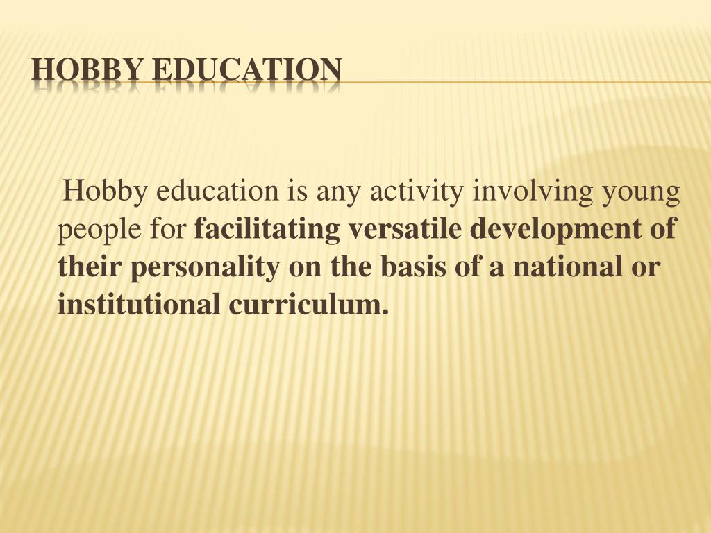 Hobby education is any activity involving young people for