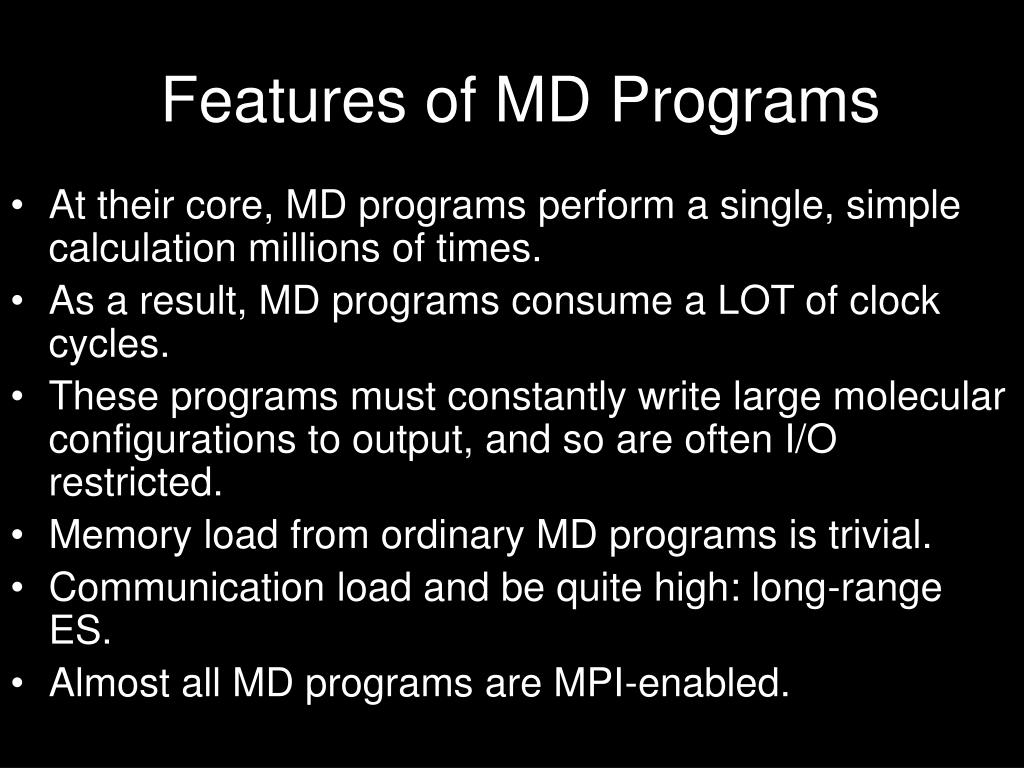 Features of MD Programs