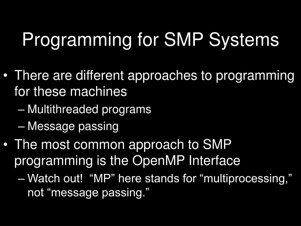Programming for SMP Systems