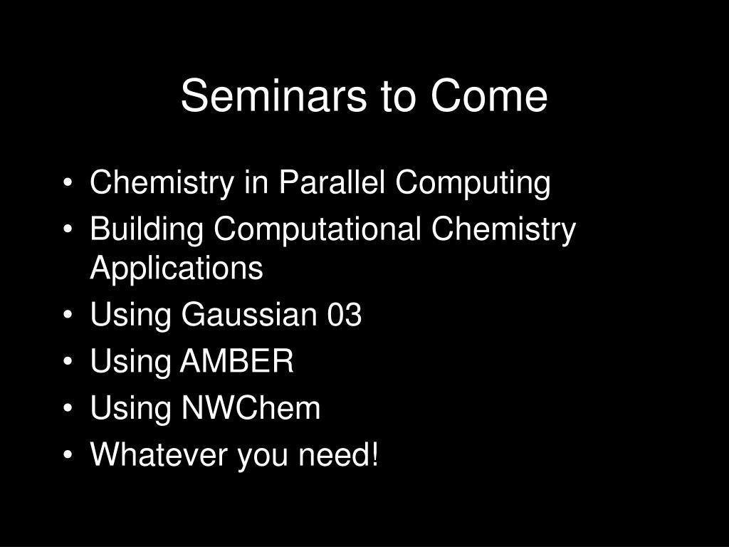 Seminars to Come