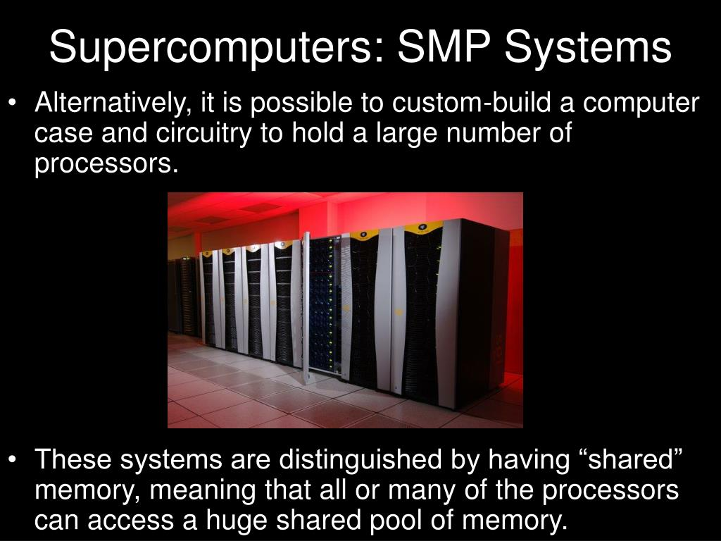 Supercomputers: SMP Systems