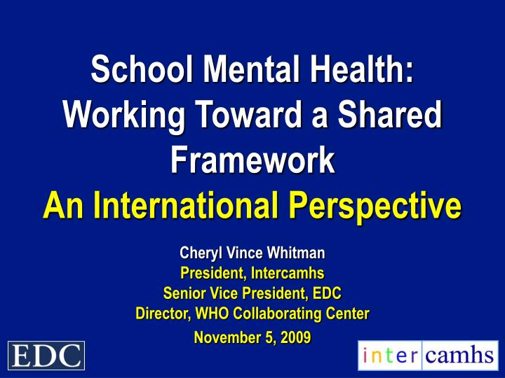 School mental health working toward a shared framework an international perspective l.jpg