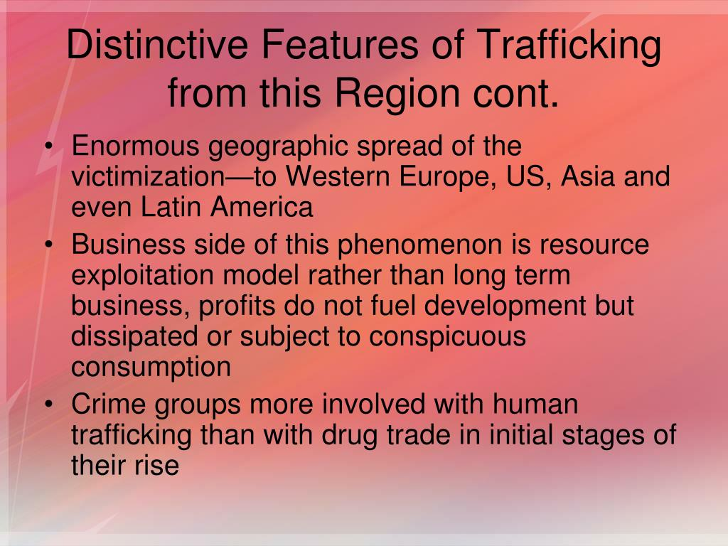 Distinctive Features of Trafficking