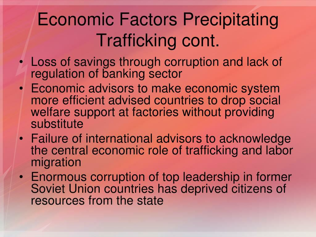 Economic Factors Precipitating Trafficking cont.