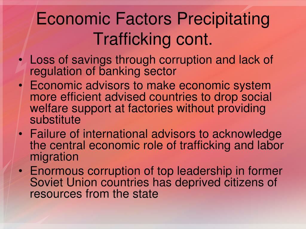 Economic Factors Precipitating Trafficking cont.