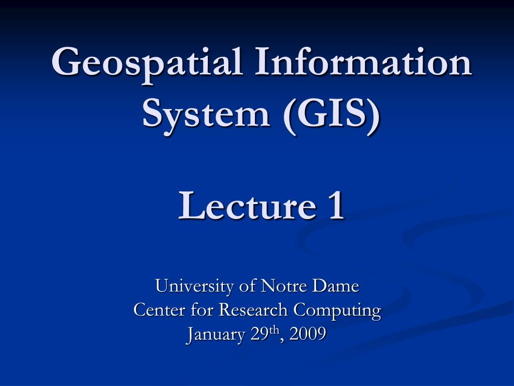 Geospatial Information System (GIS)
