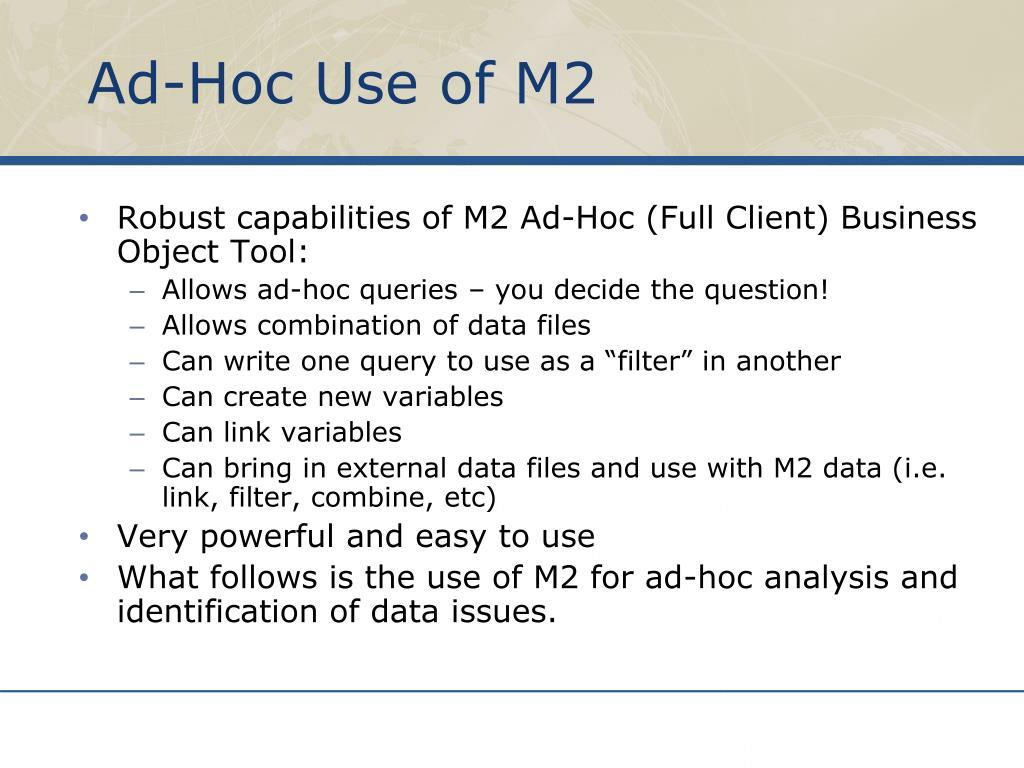 Ad-Hoc Use of M2